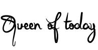 Queen of today